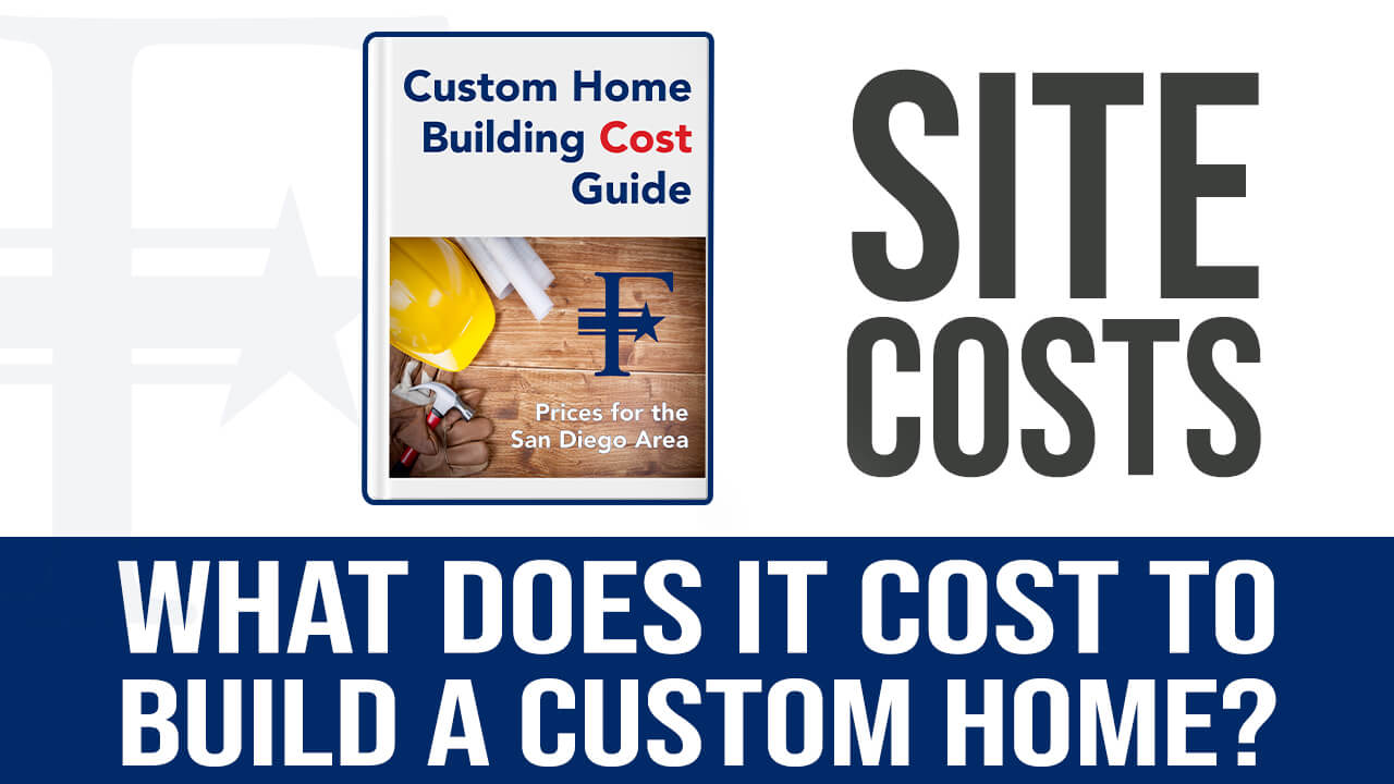 site-costs-for-a-custom-home-in-san-diego-county-by-freemans-construction-inc