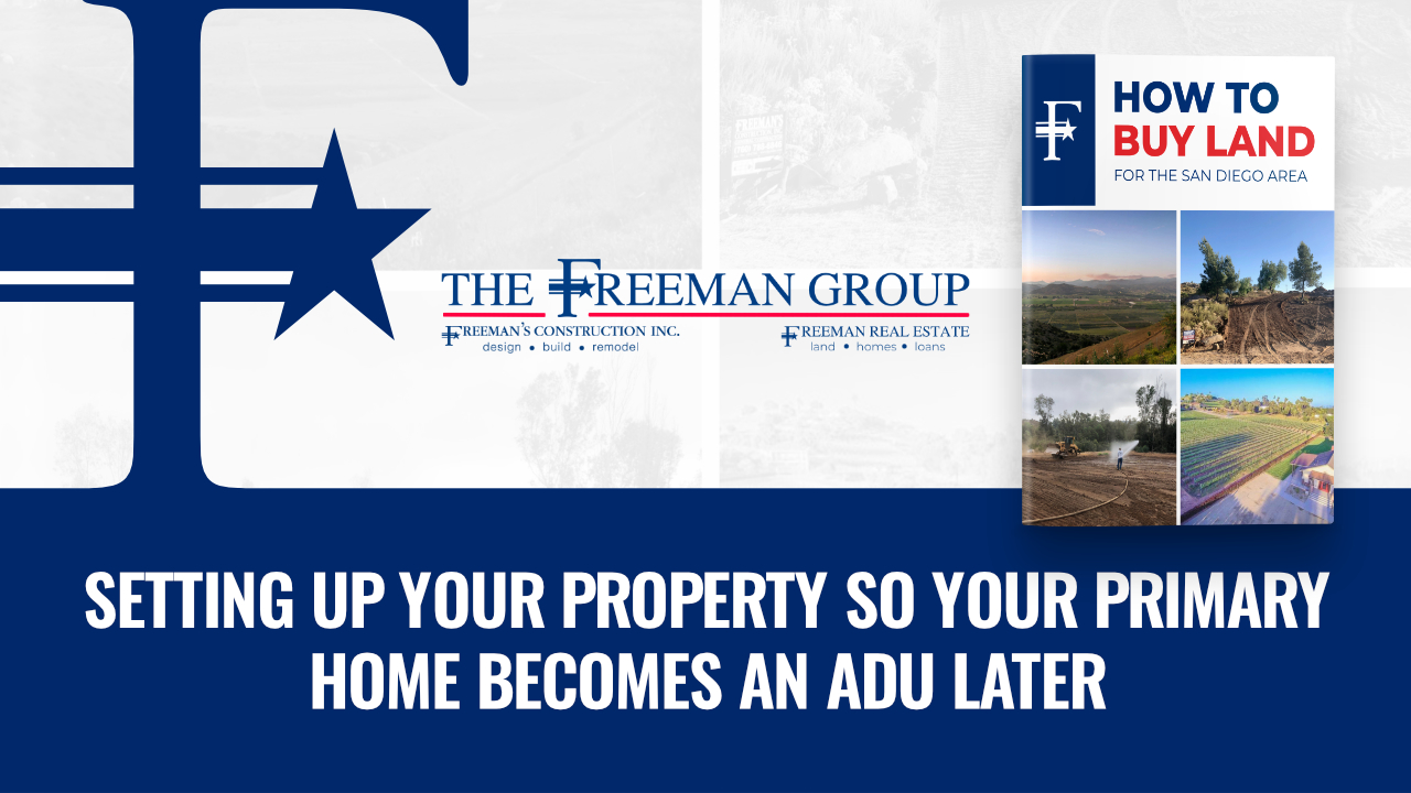 Setting up Your Property So Your Primary Home Becomes an ADU Later